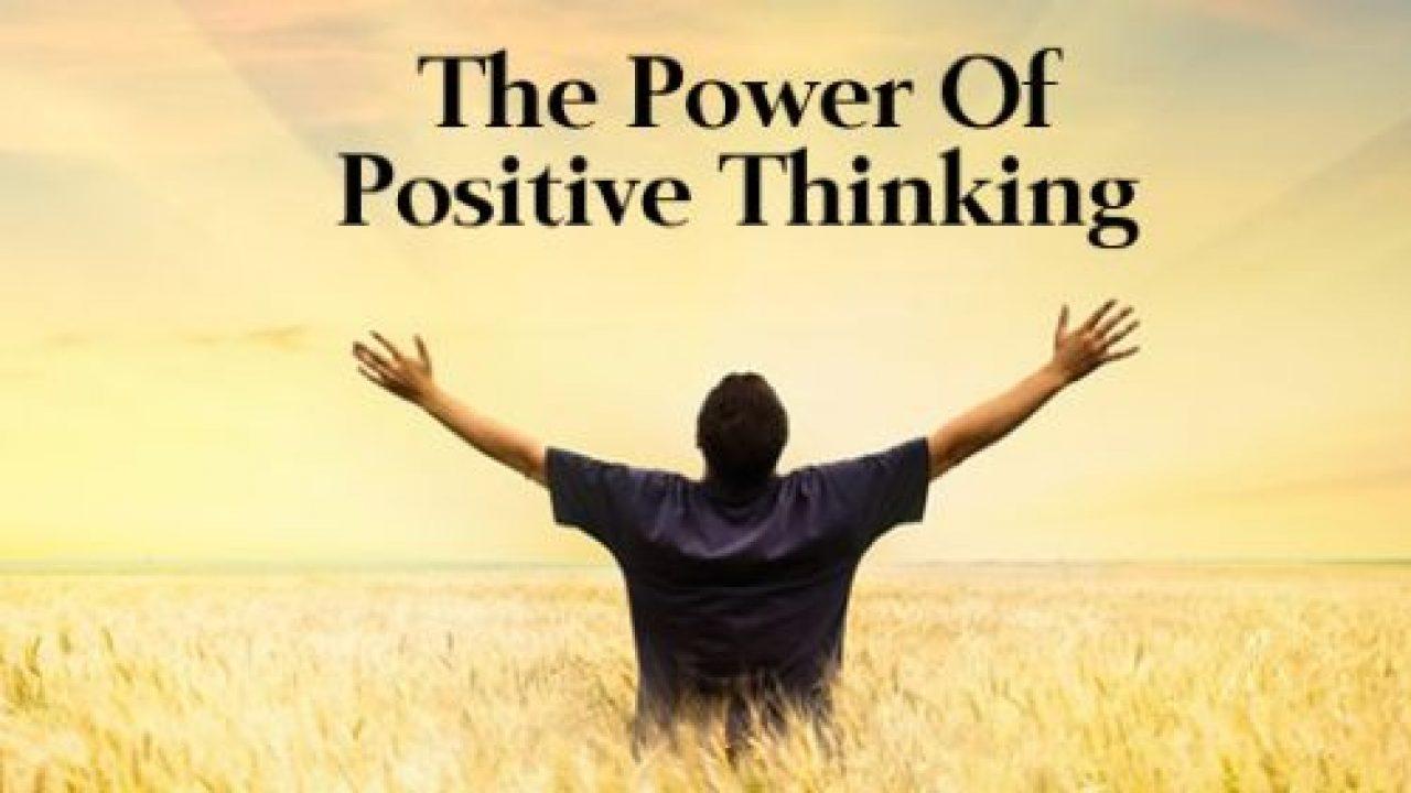 सकारात्मक सोच की शक्ति – The Power of