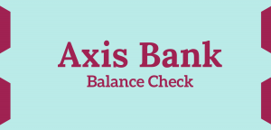Axis Bank Balance Check