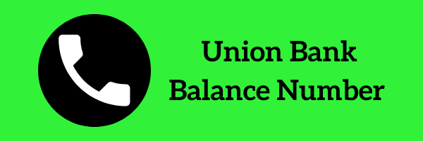 Union Bank Balance Missed Call Number