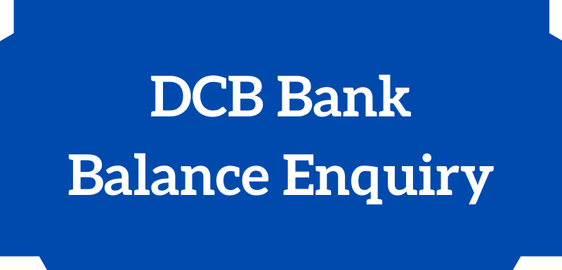 DCB Bank Balance Enquiry Number