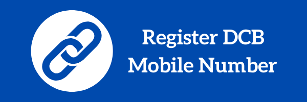 DCB Mobile Number Register