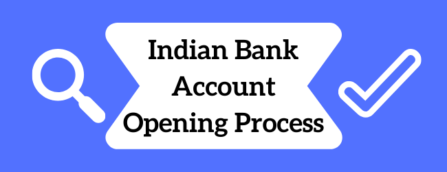 Indian Bank Account Opening Process