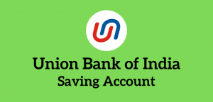 Union Bank of India Saving Account Opening