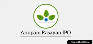 Anupam Rasayan IPO